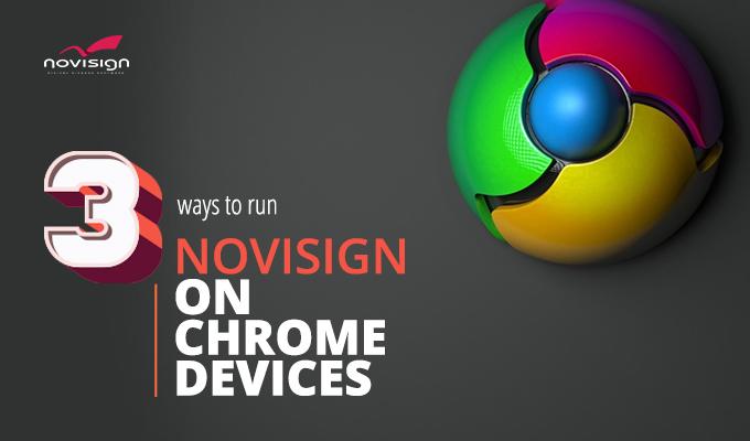 Setting NoviSign for Chrome